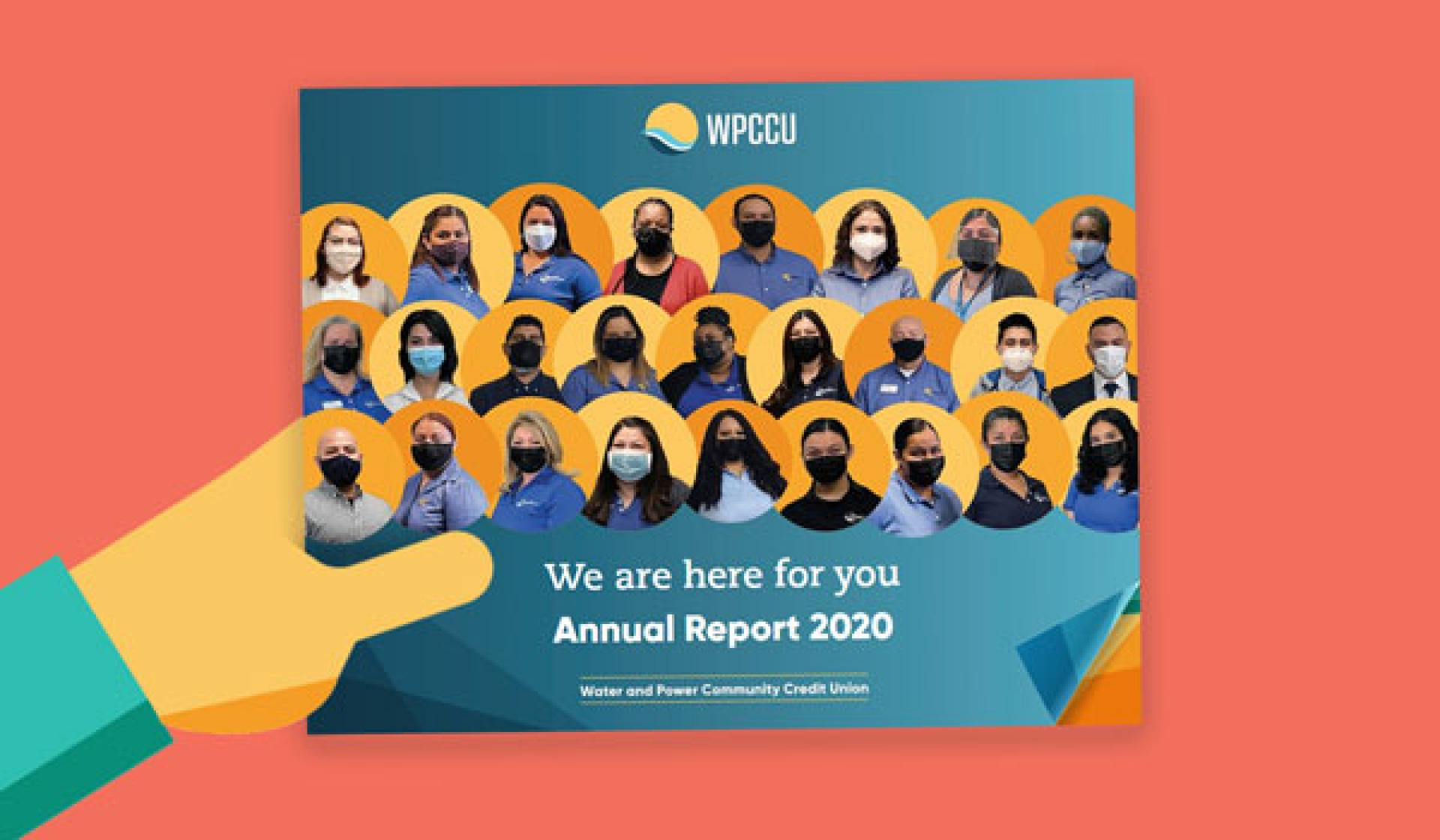 """WPCCU's Annual Report 2020. The cover displays several staff members, all of whom are wearing face masks. The caption below the photos reads: """"We are here for you."""""""